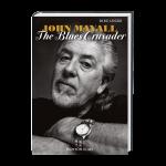 John Mayall - The Blues Crusader: His Life - His Music - His Bands.